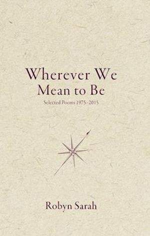 Wherever We Mean to Be af Robyn Sarah