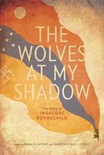 The Wolves at My Shadow (Our Lives: Diary, Memoir, and Letters Series)