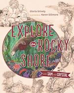 Explore the Rocky Shore With Sam and Crystal