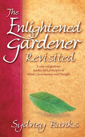 Bog, paperback The Enlightened Gardener Revisited af Sydney Banks