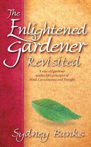 Bog, paperback Enlightened Gardener Revisited, The af Sydney Banks