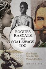 Rogues, Rascals, and Scalawags Too