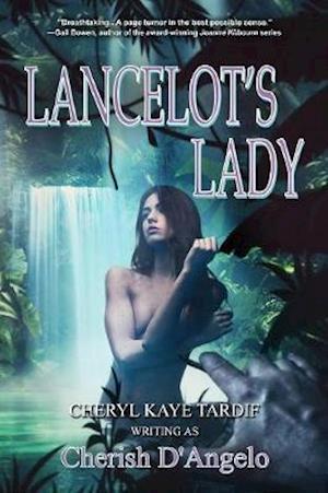 Bog, hæftet Lancelot's Lady (2nd edition) af Cheryl Kaye Tardif, Cherish D'Angelo