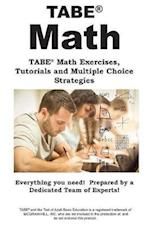 TABE Math: TABE® Math Exercises, Tutorials and Multiple Choice Strategies