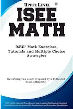 ISEE Upper Level Math : ISEE® Math Exercises, Tutorials and Multiple Choice Strategies