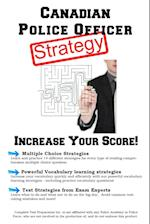Canadian Police Officer Test Strategy: Winning Multiple Choice Strategies for the Canadian Police Officer Test