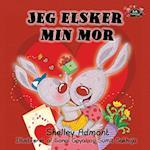 Jeg Elsker Min Mor (Danish Bedtime Collection)