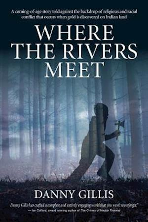 Bog, paperback Where the Rivers Meet af Daniel Gillis