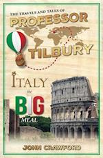 The Travels and Tales of Professor Tilbury: ITALY, the Big Meal