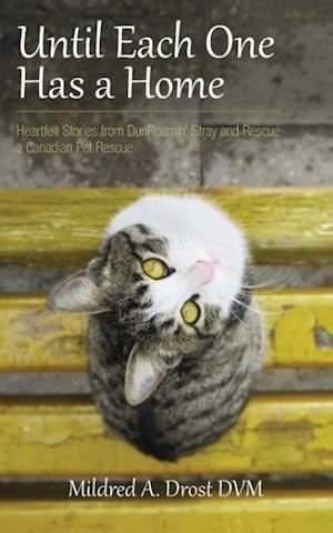 Bog, hæftet Until Each One Has a Home: Heartfelt Stories from DunRoamin' Stray and Rescue, a Canadian Pet Rescue af Mildred Drost
