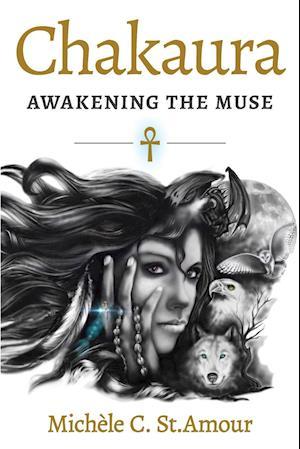 Bog, hæftet Chakaura: Awakening the Muse af Michele C. St. Amour