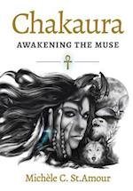 Chakaura: Awakening the Muse af Michele C. St. Amour