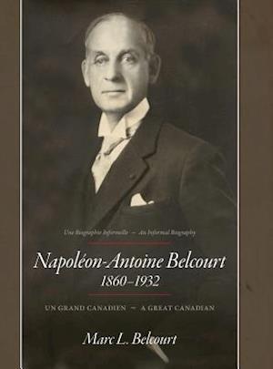 Bog, hardback Napoléon-Antoine Belcourt: Un Grand Canadien - A Great Canadian af Marc L. Belcourt