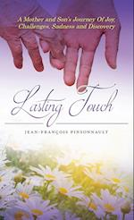 Lasting Touch: A mother and son's journey of joy, challenges, sadness and discovery