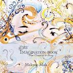 The Imagination Book: From dreaming to being