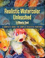Realistic Watercolour Unleashed: A Complete Guide for Complex Realistic Paintings