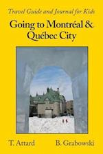 Going to Montréal & Québec City: Travel Guide and Journal for Kids