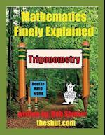 Mathematics Finely Explained - Trigonometry