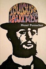 Toulouse-Lautrec, A Definitive Biography