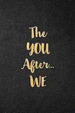 The YOU After...WE