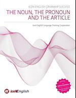 Icon English Grammar Success: The Noun, the Pronoun and the Article