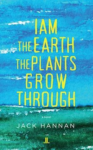 I Am the Earth the Plants Grow Through