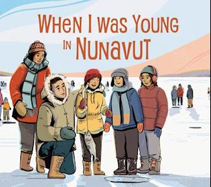 When I Was Young in Nunavut