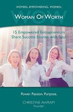 WOW Woman of Worth: 15 Empowered Entrepreneurs Share Success Stories with Soul
