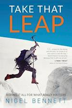 Take That Leap: Risking It All For What REALLY Matters
