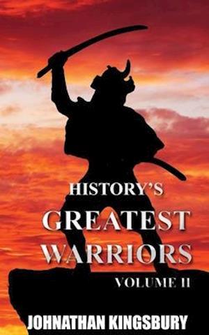 History's Greatest Warriors: Volume 2