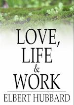 Love, Life & Work af Elbert Hubbard