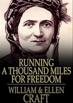 Running a Thousand Miles for Freedom af William Craft