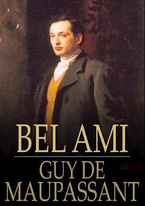 Bel Ami af Guy De Maupassant