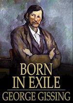 Born in Exile af George Gissing