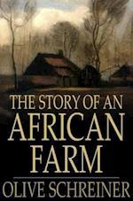 Story of an African Farm af Olive Schreiner