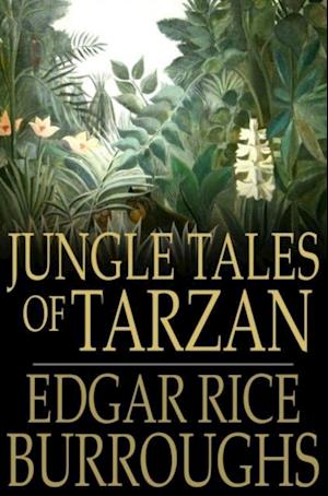 Jungle Tales of Tarzan af Edgar Rice Burroughs