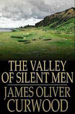 Valley of Silent Men af James Oliver Curwood