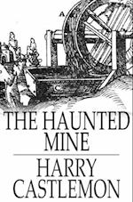 Haunted Mine af Harry Castlemon
