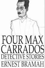 Four Max Carrados Detective Stories af Ernest Bramah