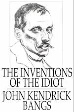 Inventions of the Idiot af John Kendrick Bangs