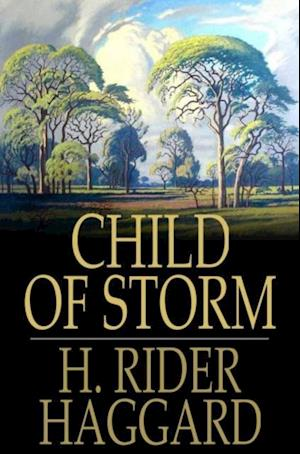Child of Storm af H Rider Haggard