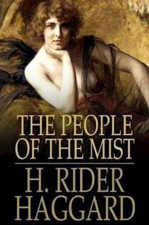 People of the Mist af H Rider Haggard