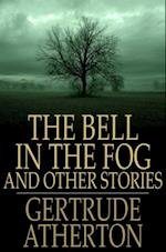 Bell in the Fog af Gertrude Atherton