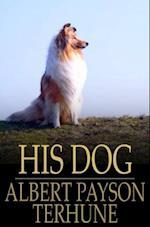 His Dog af Albert Payson Terhune