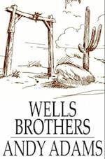 Wells Brothers af Andy Adams