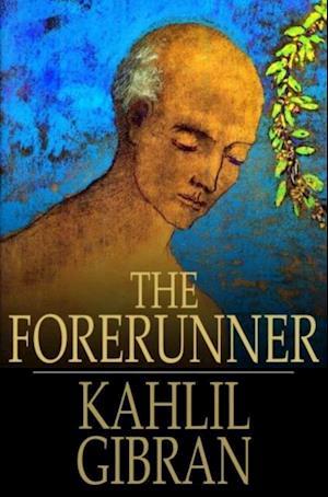 Forerunner af Kahlil Gibran