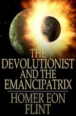Devolutionist and The Emancipatrix af Homer Eon Flint