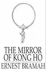 Mirror of Kong Ho af Ernest Bramah