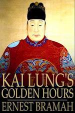 Kai Lung's Golden Hours af Ernest Bramah