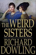 Weird Sisters af Richard Dowling